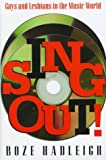 Sing Out: Gays and Lesbians in the Music (1569801169) by Hadleigh, Boze