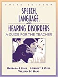 Speech, language, and hearing disorders :  a guide for the teacher /