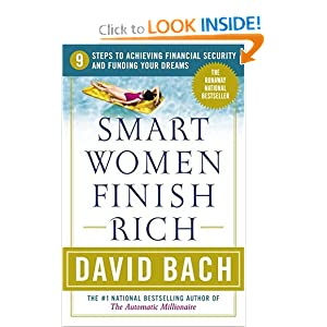 Smart Women Finish Rich: 9 Steps to Achieving Financial Security and Funding Your Dreams (Revised Edition) David Bach
