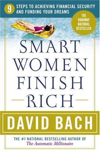 Smart Women Finish Rich: 9 Steps to Achieving Financial Security and Funding Your Dreams (Revised Edition), David Bach
