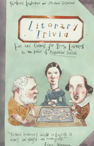 Literary Trivia: Fun and Games for Book Lovers, Richard Lederer, Michael Gilleland