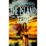 The Island Tribe ~ Charlotte Prentiss