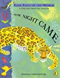 How Night Came (Puffin Folk Tales of the World) (0140563792) by Troughton, Joanna