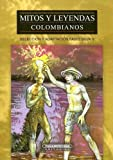 img - for Mitos y Leyendas Colombianos (Spanish Edition) book / textbook / text book