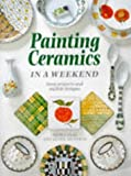 img - for Painting Ceramics In a Weekend (Crafts in a Weekend) book / textbook / text book
