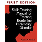 Skills Training Manual for Treating Borderline Personality Disorder ~ Marsha M. Linehan PhD
