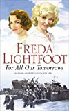 Freda Lightfoot For All Our Tomorrows