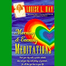 Morning and Evening Meditations Speech by Louise L. Hay Narrated by Louise L. Hay