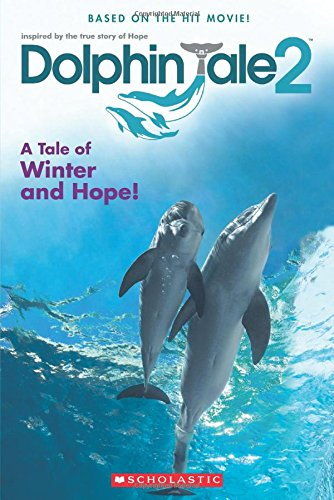 Dolphin Tale 2: A Tale of Winter and Hope