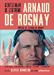 ARNAUD DE ROSNAY  AVENTURES ET FLAMBO...