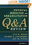 Physical Medicine and Rehabilitation Q&A Review