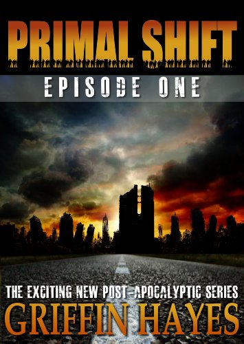 Primal Shift Post Apocalyptic Thriller ebook