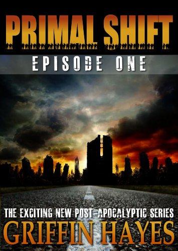 Primal Shift Post Apocalyptic Thriller ebook