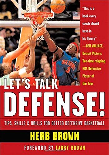Let's Talk Defense: Tips, Skills & Drills for Better Defensive Basketball