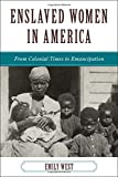 img - for Enslaved Women in America: From Colonial Times to Emancipation (The African American History Series) book / textbook / text book