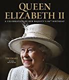 Queen Elizabeth II: A Celebration of Her Majesty's 90th Birthday