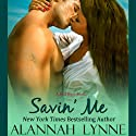 Savin' Me: Heat Wave Series, Book 1 (       UNABRIDGED) by Alannah Lynne Narrated by Holly Adams