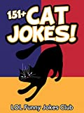 Cat Jokes (*Bonus* Dog Jokes Included): Huge Collection of Funny Cat and Dog Jokes, Humor, Puns and Comedy (Funny & Hilarious Joke Books)