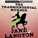 The Transcendental Murder: Mysterious Press - HighBridge Audio Classics Audiobook by Jane Langton Narrated by Derek Perkins