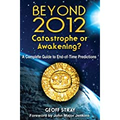 Beyond 2012 Catastrophe oir Awakening