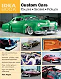img - for Custom Cars: Coupes, Sedans, Pickups (Idea Book) book / textbook / text book