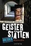 Geisterstätten Dresden: Vergessene Orte