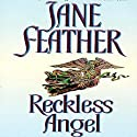 Reckless Angel (       UNABRIDGED) by Jane Feather Narrated by Fleet Cooper
