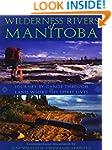 Wilderness Rivers of Manitoba: Journe...
