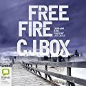 Free Fire (       UNABRIDGED) by CJ Box Narrated by David Chandler