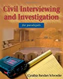Civil Interviewing and Investigation  for Paralegals