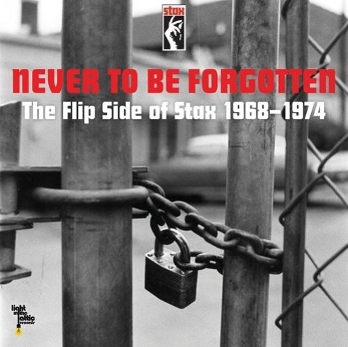 Never to Be Forgotten: Flip Side Of Stax 1968 - 1974 (Numbered RSD Exclusive) by Mabel John, Bernie Hayes, Lee Sain, Johnnie Taylor and Melvin Van Peebles
