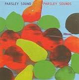 Parsley Sounds Parsley Sound