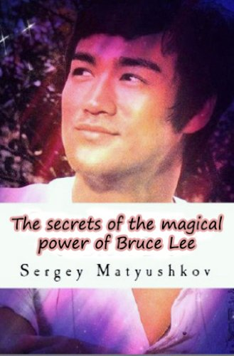 The secrets of the magical power of Bruce Lee (eng)