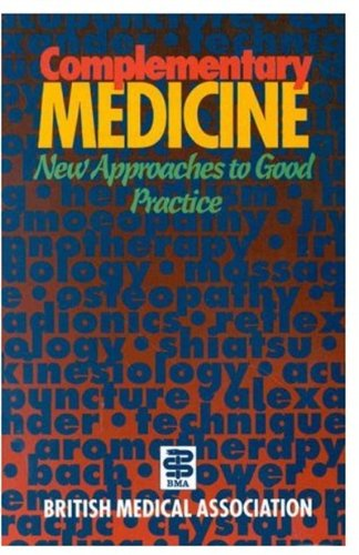 Complementary Medicine: New Approaches to Good Practice