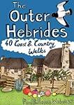 The Outer Hebrides: 40 Coast & Countr...