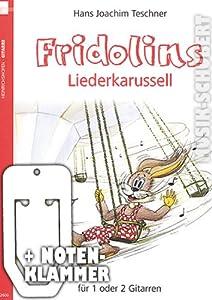 Fridolins Liederkarussell inkl. praktischer Notenklammer - laute und leise Songs zum Singen und Spielen für 1 oder 2 Gitarren (broschiert) von Hans Joachim Teschner (Noten/Sheetmusic)