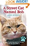 A Street Cat Named Bob: How one man a...