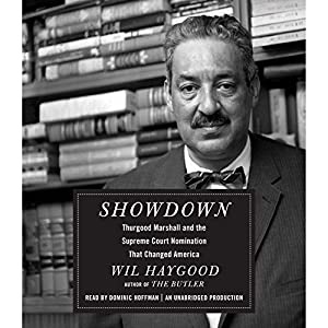 Showdown - Thurgood Marshall and the Supreme Court Nomination That Changed America - Wil Haygood