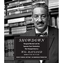 Showdown: Thurgood Marshall and the Supreme Court Nomination That Changed America (       UNABRIDGED) by Wil Haygood Narrated by Dominic Hoffman