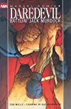 Zeb Wells Daredevil: Battlin' Jack Murdock TPB (Daredevil; The Devil Inside and Out)