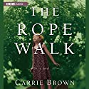 The Rope Walk Audiobook by Carrie Brown Narrated by Elaina Erika Davis