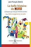 echange, troc Jean-François Zobrist - La belle histoire de Favi : L'entreprise qui croit que l'Homme est bon, Tome 2 : Notre management et nos outils