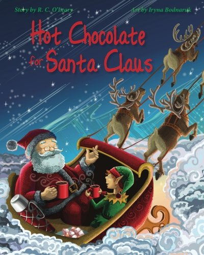 Hot Chocolate for Santa Claus, by RC O'Leary