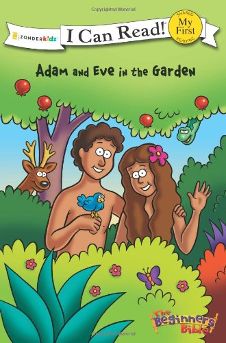 Adam and Eve in the Garden (I Can Read! / The Beginner's Bible)