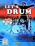 Let's Drum: Die moderne Schlagzeugschule. Der perfekte Einstieg ins Schlagzeugspiel, fr den Schlagzeugunterricht und das Selbststudium, fr Anfnger, ... und leicht fortgeschrittene Spieler