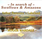 In Search of Swallows and Amazons: Arthur Ransomes Lakeland
