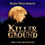 Killerground: The Rhetta McCarter Mystery Series | Sharon Woods Hopkins