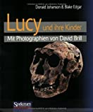 Lucy und ihre Kinder: Mit Photographien von David Brill (German Edition) (3827410495) by Johanson, Donald