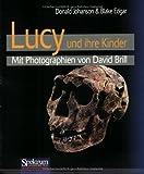 Lucy und ihre Kinder: Mit Photographien von David Brill (German Edition) (3827410495) by Johanson, Donald