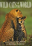 Wild Cats of the World (0517799782) by Wolfe, Art